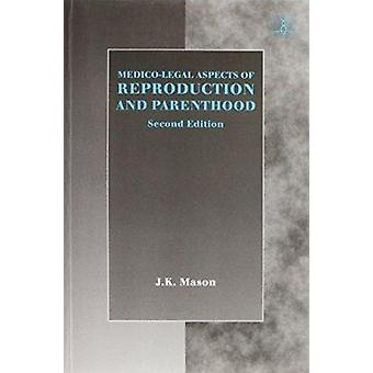 Medico-Legal Aspects of Reproduction and Parenthood by J. Kenyon Maso