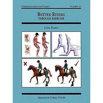Better Riding Through Exercise by Linda Pearce - Carole Vincer - 9781