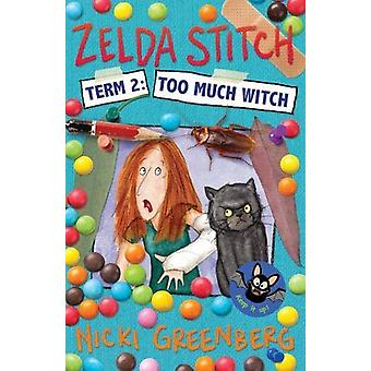 Zelda Stitch Term Two - Too Much Witch by Nicki Greenberg - 9781911631