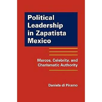Political Leadership in Zapatista Mexico - Marcos - Celebrity - and Ch