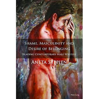 Shame - Masculinity and Desire of Belonging - Reading Contemporary Mal