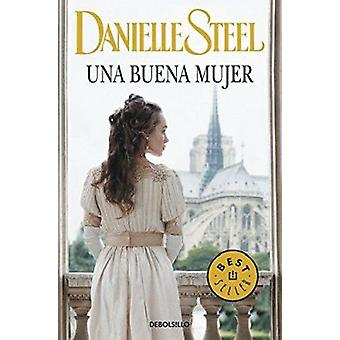 Una Buena Mujer / A Good Woman by Danielle Steel - 9788490327722 Book