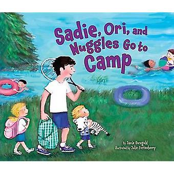Sadie -Ori and Nuggles Go to Camp by Jamie S. Korngold - 978146770425