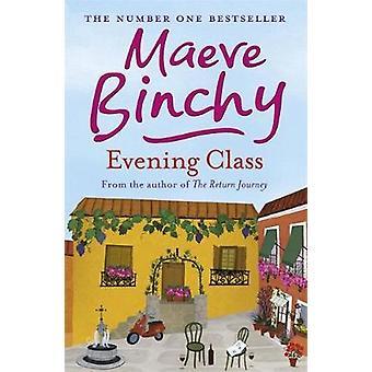 Evening Class by Maeve Binchy - 9780752876825 Book