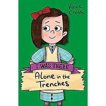 Alone in the Trenches by Vince Cross - 9781407197883 Book