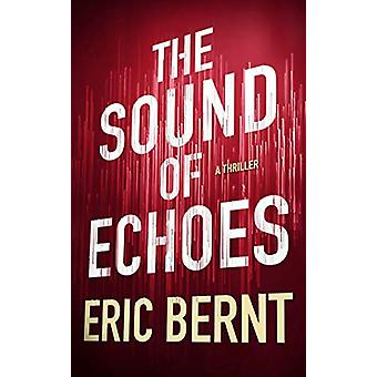 The Sound of Echoes by Eric Bernt - 9781503904545 Book