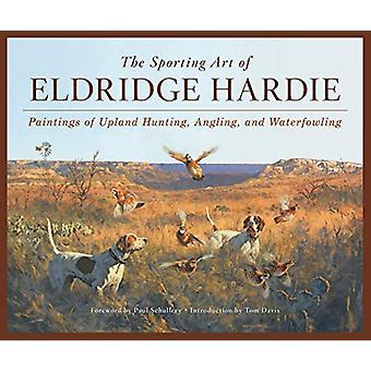 The Sporting Art of Eldridge Hardie - Paintings of Upland Hunting - An
