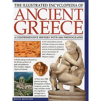 The Illustrated Encyclopedia of Ancient Greece - a Comprehensive Histo