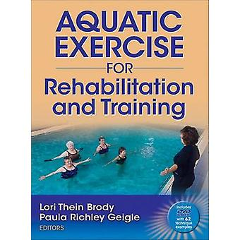 Aquatic Exercise for Rehabilitation and Training by Lori Thein Brody & Paula Richley Geigle