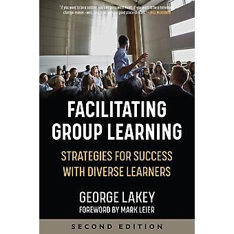 Facilitating Group Learning by Lakey & George