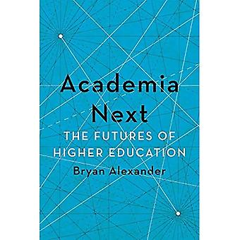 Academia Next: The Futures of Higher Education