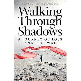 Walking Through Shadows: A Journey of Loss and Renewal