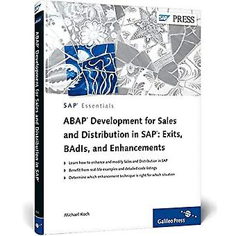 ABAP Development for Sales and Distribution in SAP: Exits, BAdIs, and Enhancements