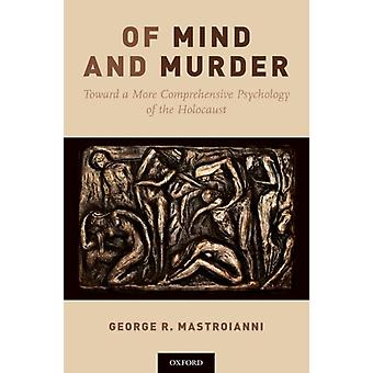 Of Mind and Murder by Mastroianni & George R. Professor Emeritus of Psychology & Professor Emeritus of Psychology & US Air Force Academy & Colorado Springs & Colorado