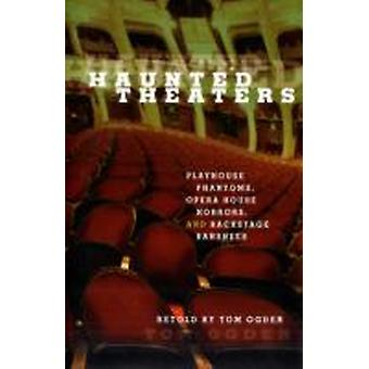 Haunted Theaters by Tom Ogden