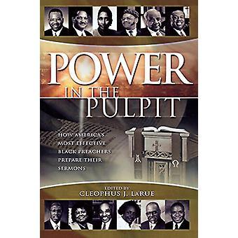 Valta saarnatuolissa - Kuinka Amerikka'tehokkaimmat mustat saarnaajat pre