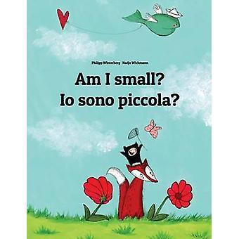 Am I small? Io sono piccola? - Children's Picture Book English-Italian