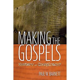 Making the Gospels by Paul W Barnett - 9781532651045 Book