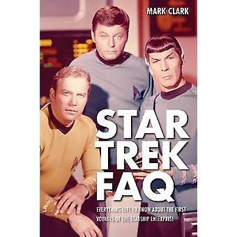 Star Trek FAQ - Everything Left to Know About the First Voyages of the