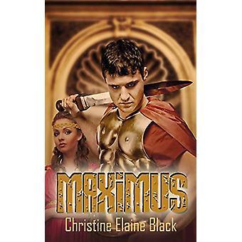 Maximus by Christine Elaine Black - 9781628301212 Book