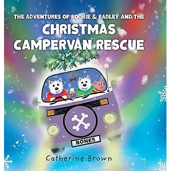 The Adventures of Roobie & Radley and the Christmas Campervan Res