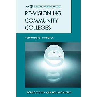 Revisioning Community Colleges