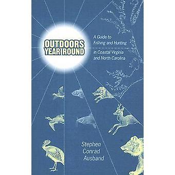 Outdoors Year Round by Stephen Conrad Ausband