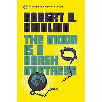 月はロバート・ア・ハインラインの厳しい愛人です