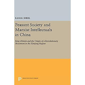Peasant Society and Marxist Intellectuals in China - Fang Zhimin and t