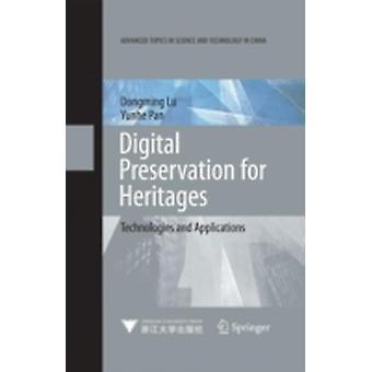 Digitalt bevarande för kulturarvsteknik och applikationer av Dongming Lu & Yunhe Pan