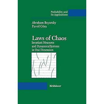 Gesetze des Chaos invariante Maßnahmen und dynamischer Systeme in einer Dimension von Boyarsky & Abraham