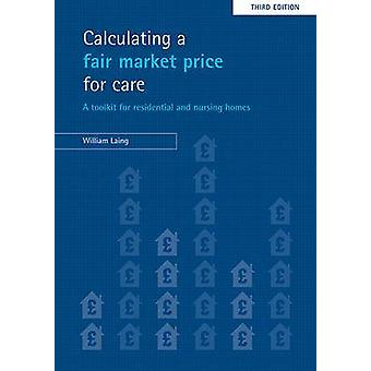 Calculating a fair market price for care A toolkit for residential and nursing homes