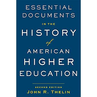 Essential Documents in the History of American Higher Education by John R. University of Kentucky Thelin