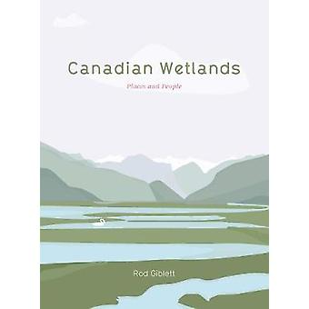 Canadian Wetlands Places and People Cultural Studies of Natures Landscapes and Environments