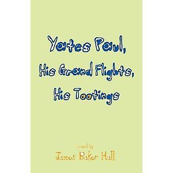 Yates Paul - Hans Grand Flights - Hans Tootings av James Baker Hall - 9
