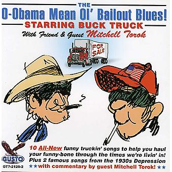 Buck Truck with Mitchell Tor - O-Obama Mean Ol Bailout Blues [CD] USA import