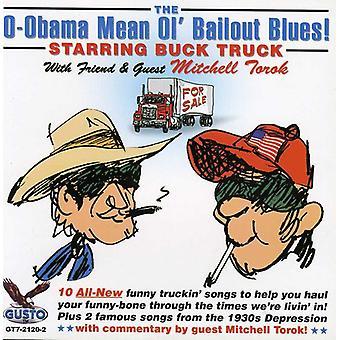 Buck lastbil med Mitchell Tor - O-Obama menar Ol Bailout Blues [CD] USA import