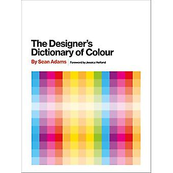 Designer's Dictionary of Colour [UK edition] by Sean Adams - 97814197