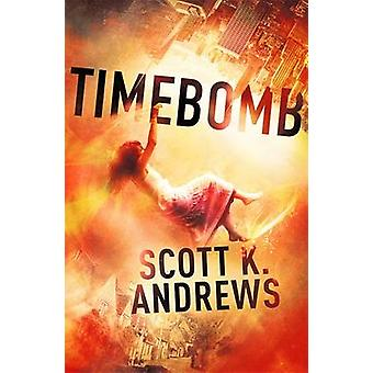 Bombe à retardement par Scott K. Andrews - Book 9781444752083
