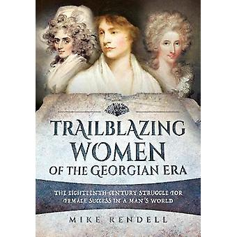 Mujer pionera de la Era georgiana - el siglo XVIII Strugg
