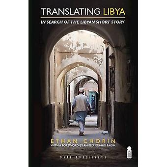 Translating Libya - In Search of the Libyan Short Story (2nd Revised e