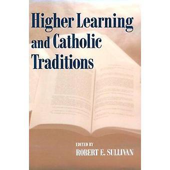 Hoger onderwijs en katholieke tradities door Robert E. Sullivan - 97802