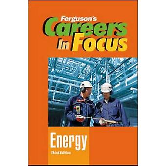 Careers in Focus - Energy (3rd Revised edition) by Ferguson Publishing