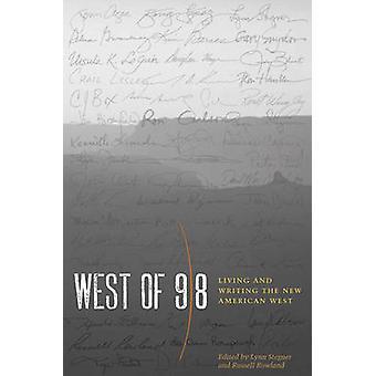 A oeste de 98 - viver e escrever o novo Oeste americano por Lynn Stegner