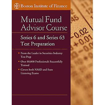The Boston Institute of Finance Mutual Fund Advisor Course - Series 6