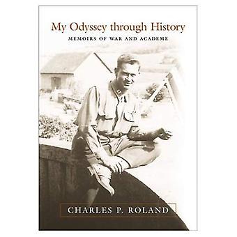 Min Odyssey gjennom historien: Memoarene til krig og Academe