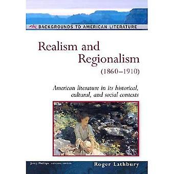 Realism och Regionalism, 1860-1910: amerikansk litteratur i dess historiska kulturella och sociala sammanhang (bakgrunder till amerikansk litteratur)