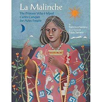 La Malinche: The Princess Who Helped Cortes Conquer the Aztec Empire (Groundwood Books)
