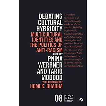 Debating Cultural Hybridity: Multicultural Identities and the Politics of Anti-Racism (Critique. Influence. Change)