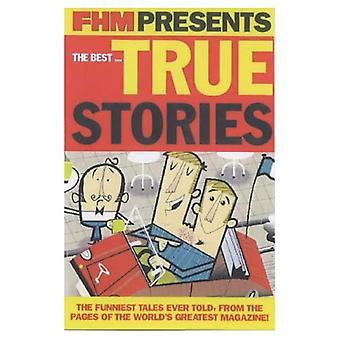 FHM presenterer Best... True Stories